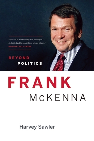Frank McKenna: Beyond Politics Harvey Sawler
