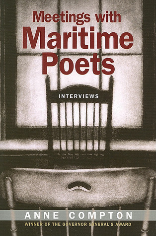Meetings with Maritime Poets: Interviews Anne Compton