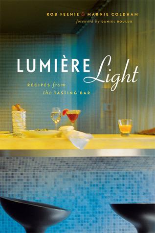 Lumière Light: Recipes from the Tasting Bar Rob Feenie