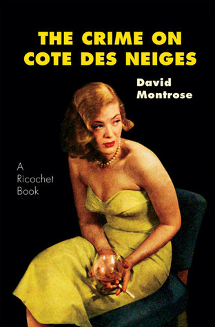The Crime on Cote des Neiges  by  David Montrose