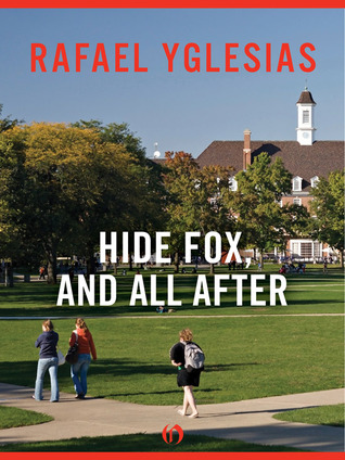 Hide Fox, and All After  by  Rafael Yglesias