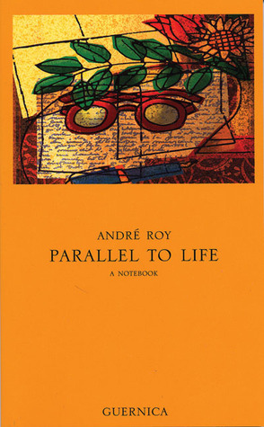 Parallel to Life  by  André Roy