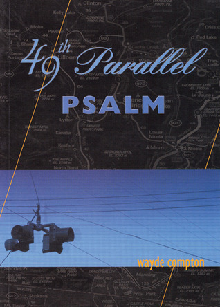 49th Parallel Psalm Wayde Compton