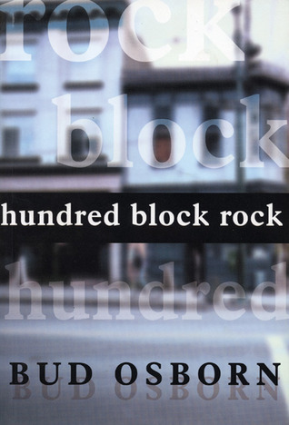 Hundred Block Rock  by  Bud Osborn