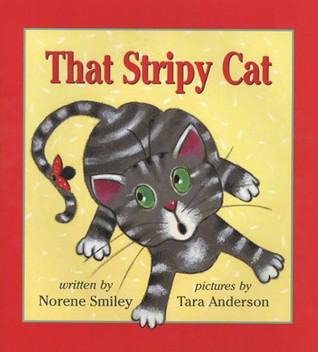 That Stripy Cat  by  Norene Smiley