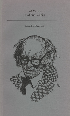 Al Purdy Louis MacKendrick