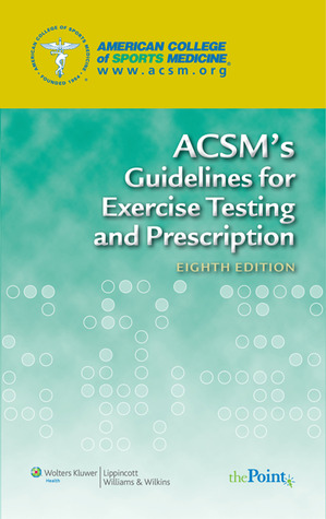ACSMs Health-Related Physical Fitness Assessment Manual  & Guidelines for Exercise Testing and Prescription Package American College American College of  Sports Medicine
