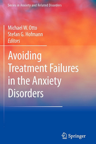 Avoiding Treatment Failures In The Anxiety Disorders (Series In Anxiety And Related Disorders) Michael W. Otto