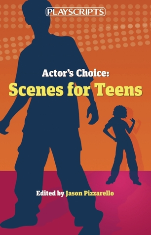Actors Choice: Scenes for Teens  by  Jason Pizzarello