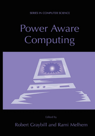 Power Aware Computing  by  Robert Graybill