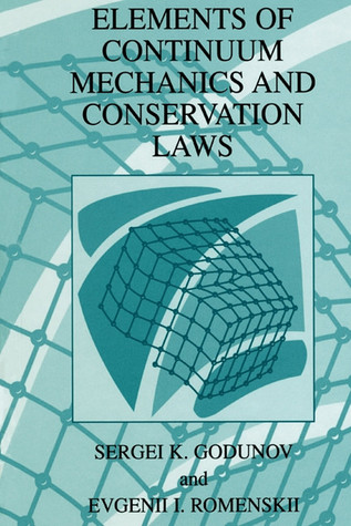 Elements of Continuum Mechanics and Conservation Laws  by  S.K. Godunov