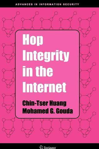 Hop Integrity in the Internet  by  Chin-Tser Huang