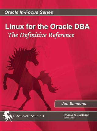 Linux for the Oracle DBA: The Definitive Reference Jon Emmons