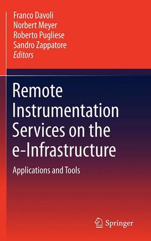 Grid Enabled Remote Instrumentation. Signals and Communication Technology. Franco Davoli