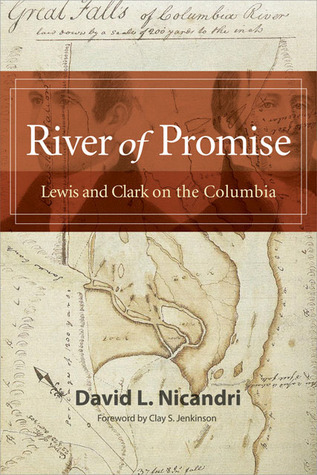 River of Promise: Lewis and Clark on the Columbia  by  David L. Nicandri