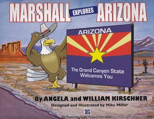 Marshall Explores Arizona  by  Angela Kirschner