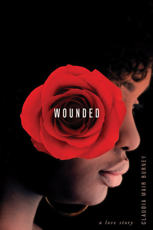 Wounded: A Love Story  by  Claudia Mair Burney