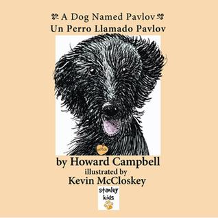 A Dog Named Pavlov: Un Perro Llamado Pavlov  by  Howard Campbell