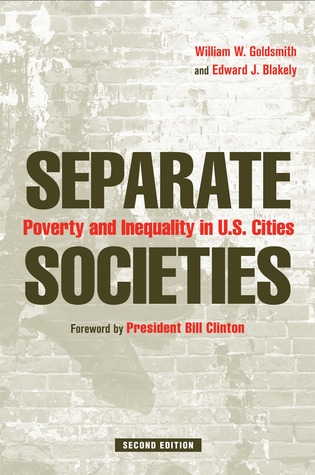 Separate Societies: Poverty and Inequality in U.S. Cities  by  William Goldsmith