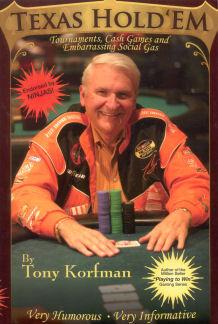 Texas Holdem: Tournaments, Cash Games and Embarrassing Social Gas Tony Korfman