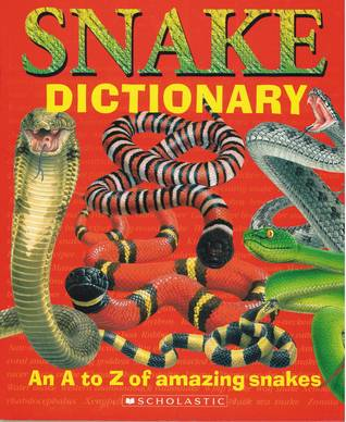 Snake Dictionary: An A to Z of Amazing Snakes Clint Twist