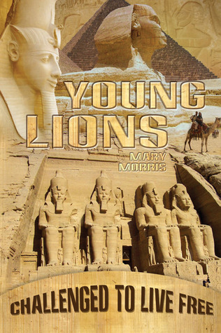 Young Lions: Challenged to Live Free  by  Mary  Morris