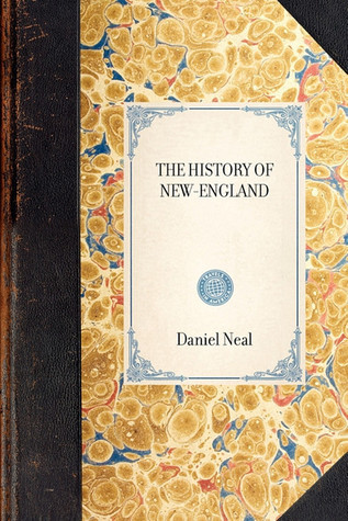 The History of New-England Daniel Neal