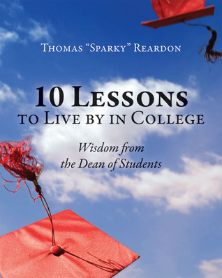 10 Lessons To Live By In College: Wisdom From The Dean Of Students Thomas Sparky Reardon
