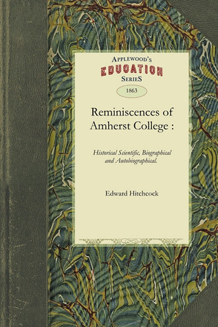 Reminiscences of Amherst College  by  Edward Hitchcock