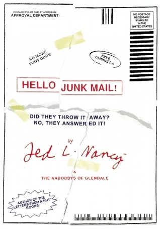 Hello Junk Mail!  by  Ted L. Nancy
