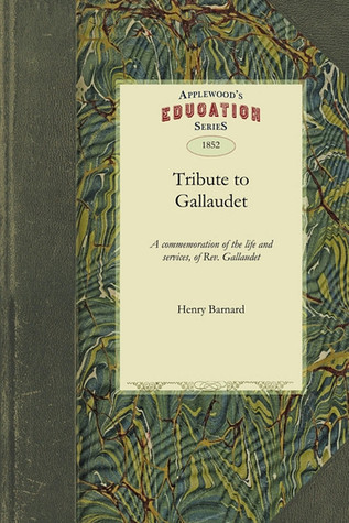 Tribute to Gallaudet  by  Henry Barnard
