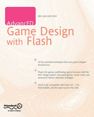 AdvancED Game Design with Flash  by  Rex van der Spuy