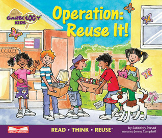 Operation: Reuse It!: Read Think Reuse Sabbithry Persad