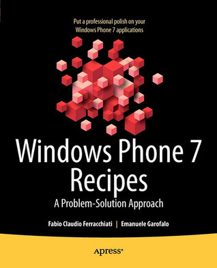 Windows Phone 7 Recipes: A Problem-Solution Approach Don Sorcinelli
