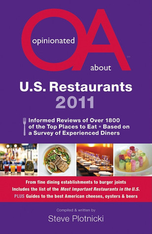 Opinionated About U.S. Restaurants 2011 Steve Plotnicki