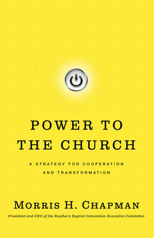 Power to the Church: A Strategy for Cooperation and Transformation  by  Morris H. Chapman