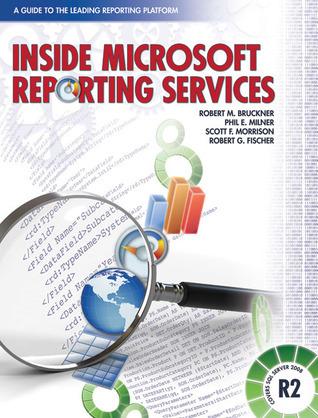 Inside Microsoft Reporting Services Robert M. Bruckner