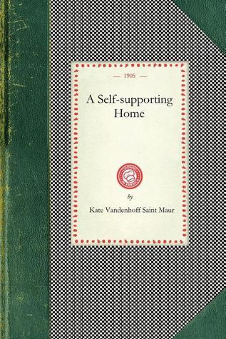 A Self-Supporting Home Kate Saint Maur