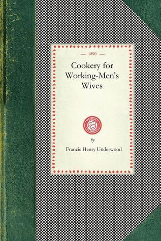 Cookery for Working-Mens Wives Unted States. Consulate. Glasgow.
