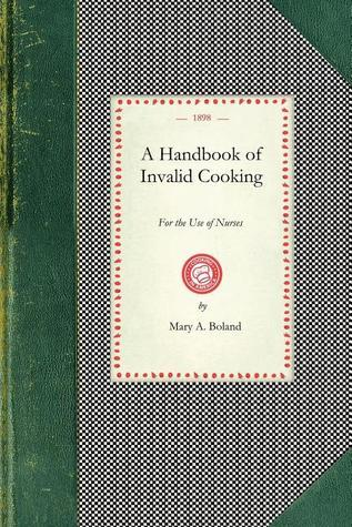 Handbook of Invalid Cooking  by  Mary A. Boland