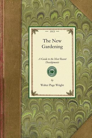 The New Gardening  by  Walter Wright