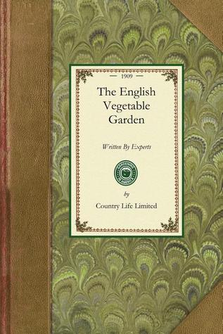 The English Vegetable Garden Country Life Limited