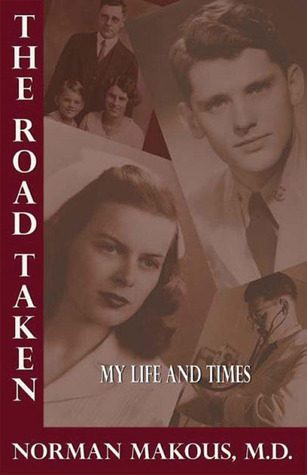 The Road Taken: My Life and Times  by  Norman Makous