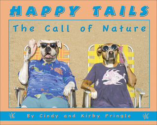 Happy Tails: The Call of Nature Cindy Pringle