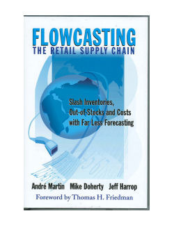 Flowcasting the Retail Supply Chain André Martin