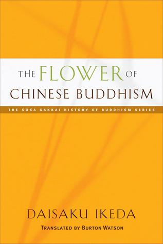 The Flower of Chinese Buddhism Daisaku Ikeda