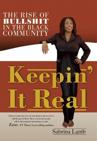 Keepin It Real: The Rise of Bullshit in the Black Community  by  Sabrina Lamb