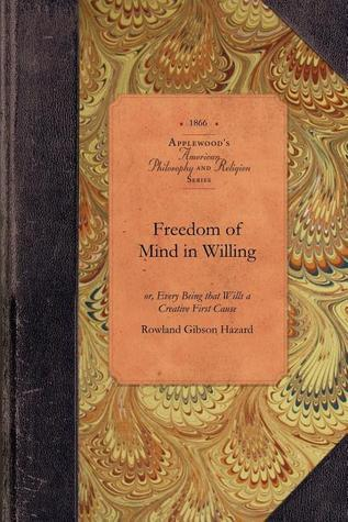 Freedom of Mind in Willing Rowland Hazard