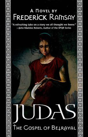 Judas: Gospel of Betrayal  by  Frederick Ramsay