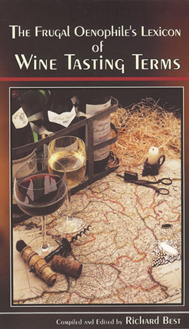 Frugal Oenophiles Lexicon of Wine Tasting Terms Richard Best